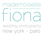 New York and Destination Wedding Photographer | Mademoiselle Fiona | New York – Paris – Destinations